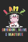 i am 7 and confident, brave & beautiful notebook: : 7 Years Old Gift for Boys & Girls, 120 pages, (6 x 9) Cover Image