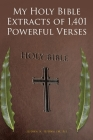 My Holy Bible Extracts of 1,401 Powerful Verses Cover Image