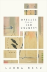 Dresses from the Old Country (American Poets Continuum #168) Cover Image