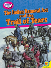 The Indian Removal ACT and the Trail of Tears Cover Image