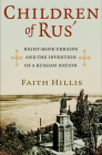 Children of Rus': Right-Bank Ukraine and the Invention of a Russian Nation Cover Image