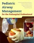 Pediatric Airway Management: For the Prehospital Professional Cover Image