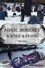 Aggie Moresey Water and Stone Part Two Cover Image