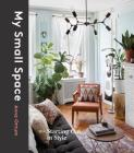 My Small Space: Starting Out in Style Cover Image
