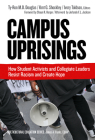 Campus Uprisings: How Student Activists and Collegiate Leaders Resist Racism and Create Hope (Multicultural Education) Cover Image