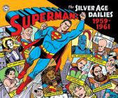 Superman: The Silver Age Dailies, Volume One: 1959-1961 Cover Image