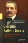 Giovanni Battista Guccia: Pioneer of International Cooperation in Mathematics Cover Image
