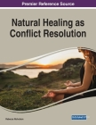 Natural Healing as Conflict Resolution, 1 volume Cover Image