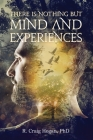 There Is Nothing But Mind and Experiences Cover Image