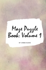Maze Puzzle Book: Volume 1 (Small Softcover Puzzle Book for Teens and Adults) Cover Image