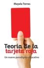 Teoría de la tarjeta roja: Un nuevo paradigma educativo Cover Image