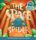 Monsters' Nonsense: The Space Spider: Practise phonics with non-words Cover Image
