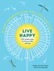 Live Happy: 100 Simple Ways to Fill Your Life with Joy Cover Image