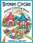 Broken Circles Adult Coloring Book: 27 Beautiful Unique Broken Circle Designs to Color Cover Image