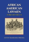 AFRICAN AMERICAN LAWMEN, 1867-1877, vol.1 Cover Image