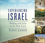 Experiencing Israel: Walking with Jesus in the Holy Land Cover Image