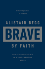 Brave by Faith: God-Sized Confidence in a Post-Christian World Cover Image