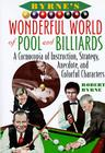 Byrne's Wonderful World of Pool and Billiards: A Cornucopia of Instruction, Strategy, Anecdote, and Colorful Characters Cover Image
