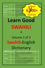 Learn Good Swahili: Volume 2 of 3: Swahili-English Dictionary with built-in mini-Thesaurus Cover Image