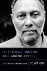 Selected Writings on Race and Difference (Stuart Hall: Selected Writings) Cover Image
