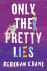 Only the Pretty Lies Cover Image