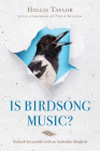 Is Birdsong Music?: Outback Encounters with an Australian Songbird Cover Image