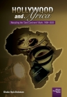 Hollywood and Africa: Recycling the 'Dark Continent' Myth, 1908-2020 (African Humanities) Cover Image