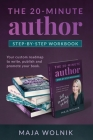 The 20-minute Author: Your custom roadmap to write, publish and promote your book. Cover Image