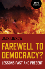 Farewell to Democracy?: Lessons Past and Present Cover Image