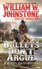 Bullets Don't Argue (A Perley Gates Western #3) Cover Image