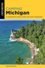 Camping Michigan: A Comprehensive Guide to Public Tent and RV Campgrounds (State Camping) Cover Image
