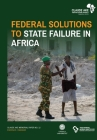 Federal Solutions to State Failure in Africa (Claude Ake Memorial Papers #12) Cover Image