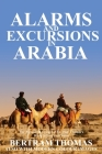Alarms and Excursions in Arabia: The Life and Works of Bertram Thomas in Early 20th Century Iraq and Oman. Cover Image