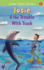 Josie and the Trouble with Trash (Josie Goes Green #3) Cover Image