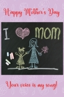 Happy Mother's Day: Amazing Gift for Mothers Day To write down your special memories, thoughts and intense experiences For all the mothers Cover Image