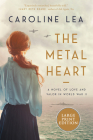 The Metal Heart: A Novel of WW II Cover Image