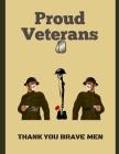 Proud Veterans: Thank you brave men (Black & White interior) (Black and White #14) Cover Image