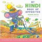 My Hindi Book of Opposites: Hindi Written in English for Easy Understanding Cover Image