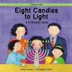 Eight Candles to Light: A Chanukah Story Cover Image