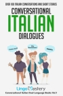 Conversational Italian Dialogues: Over 100 Italian Conversations and Short Stories Cover Image