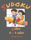 Sudoku Niños 5 - 7 años -: James Kook - 200 cuadriculas de Sudoku con solución para niños de 5 a 7 años. Juego de lógica, reflexión y rompecabeza Cover Image