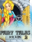 Fairy Tales For Kids 2 Coloring Book: Fairy Tales for Kids, as many as 50 coloring drawings for children aged 4 and over. Preschool book to learn how Cover Image