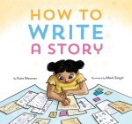 How to Write a Story: (Read-Aloud Book, Learn to Read and Write) Cover Image