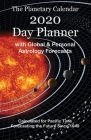 The 2020 Planetary Calendar Day Planner: With Global and Personal Astrology Forecasts Cover Image