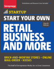 Start Your Own Retail Business and More: Brick-And-Mortar Stores - Online - Mail Order - Kiosks (Startup) Cover Image