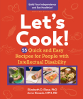 Let's Cook!, Revised Edition: 55 Quick and Easy Recipes for People with Intellectual Disability Cover Image