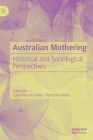 Australian Mothering: Historical and Sociological Perspectives Cover Image
