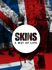 Skins a Way of Life: Skinheads (Two Finger Salute) Cover Image