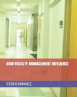 How Facility Management Influence Performance Cover Image