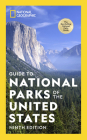 National Geographic Guide to National Parks of the United States 9th Edition Cover Image